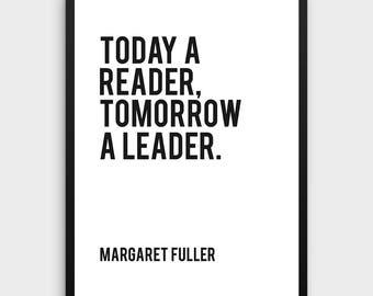 Literature Poster | Today a reader, tomorrow a leader, Margaret Fuller, Literature Art Print, Book Art Print, Reading Art, Quote Print