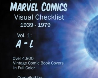 The Complete MARVEL COMICS Visual Checklist - 1939-1979, Vol. 1: A-L