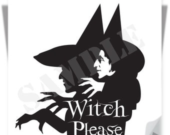 Witch Please / Instant Download / Clipart graphic files/ Cutting File Svg, Eps, Dxf, Png, Jpeg for Cricut, Silhouette, Witch Please Design