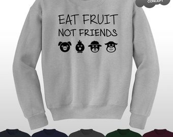 Eat Fruit Not Friends Sweater Vegan Vegetarian Animal Rights Lover Sweatshirt Jumper Pullover Top