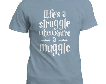 T-Shirt | Life's a Struggle When You're A Muggle Tee Top | Harry Potter Inspired | Gift