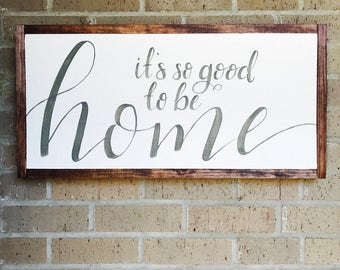 It's So Good to be Home | Farmhouse Sign | Framed Wooden Sign
