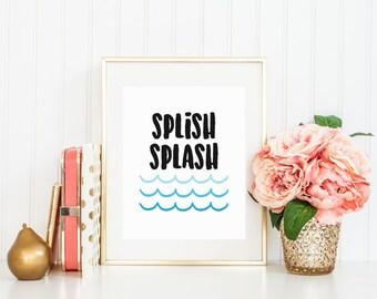 Splish Splash I Was Taking a Bath Bathroom Printable Sign, Ombre Water Waves Printable Digital Wall Art Template, Instant Download, 8x10