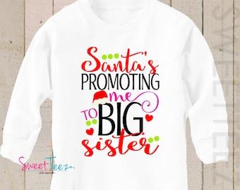 Christmas Big Sister Shirt LONG SLEEVE  Santa is promoting me Shirt Sibling Announcement Shirt