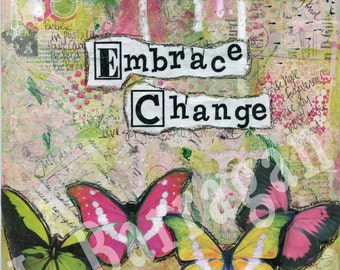 Embrace Change, Butterfly, Spiritual gift, Wall art, Inspirational Quote,  Mantra, Mixed Media New Age gift, Jackie Barragan, Courage & Art