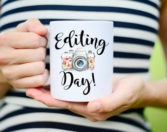 Editing Day, Photographer Gift, Photographer Mug, Editing Day Mug, Photography Gift, Photography Mug, Photography gifts, Camera Mug, Camera