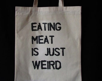 Eating meat is weird tote bag