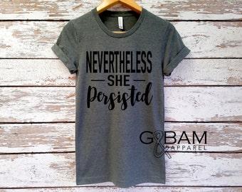 Nevertheless, SHE Persisted Shirt