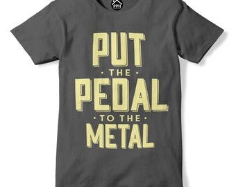 Pedal to the Metal T Shirt heavy death Car speed bike Music drive top 369