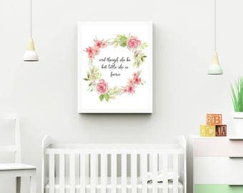And Though She Be But Little, She Is Fierce - Instant Download - 11 x 14 - Wall Art - Nursery Print - Nursery Decor - Nursery Wall Art