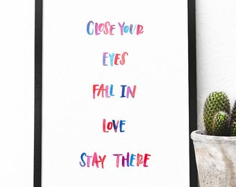 Close your eyes, fall in love, stay there. Rumi quote, watercolour script, wall art, inspirational art, INSTANT DOWNLOAD - Digital Print