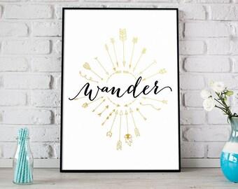 Wander Print, Printable Art, Gold Arrows Print, Tribal Print, Instant Download, Modern Home Decor, Motivational, Tribal Arrows - (D101)