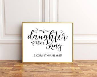 I Am A Daughter Of The King, Corinthians 6:18, Princess Quote, Baptism Gift, Daughter Of God, Bible Verse Print, Scripture Art,Christian Art