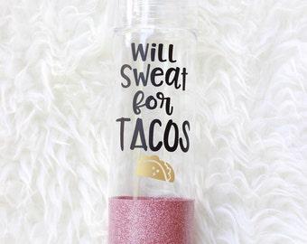 Workout Water Bottle, Gym Bottle, Glitter Water Bottle, Will Sweat, Tacos cup, Glitter cup, Fitness Water Bottle, Water Bottle