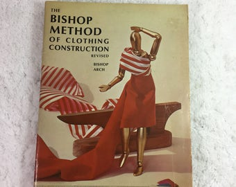 The Bishop Method of Clothing Construction, Revised Edition / c1966, 1959 / Edna Bryte Bishop / dressmaking / fashion sewing / classic text