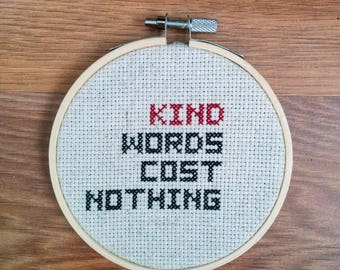 Kind Words Cost Nothing Cross Stitch