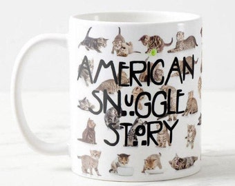 American Horror Story Inspired Funny Mug, Kittens and Cats, American Snuggle Story, Inspired Coffee Mug Gift, Pop Culture