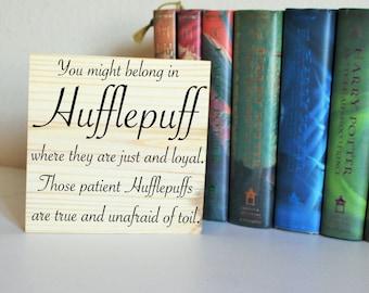 Hufflepuff House Sign/Shelf Sitter, Harry Potter Sign, Harry Potter Quote Wall Art, Hufflepuff Gift, Potterhead Gift, Potter Wall Decor