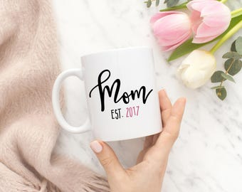 New Mom Mug, New Mom Gift, Mom est 2017 Mug, Mom Mug, Gift for New Mom, Gift For Her, Baby Shower Gift, New Baby Gift, Expecting Mom Gift
