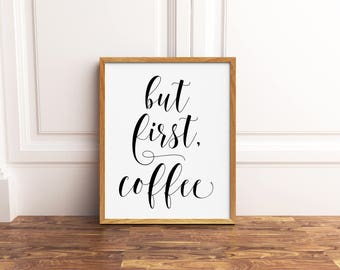 But First Coffee Sign, But First Coffee Printable, But First Coffee Print, Kitchen Decor, Kitchen Signs, Kitchen Wall Art, Coffee Printable