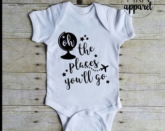 Oh the Places You'll Go Bodysuit, Travel Baby Onesie, Cute Baby Bodysuit, Cute Baby Onesie, Cute Baby Shirt