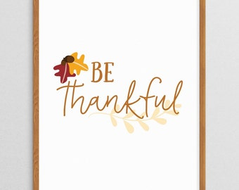 Be Thankful Print, Thanksgiving Printable Wall Art, Fall Printable Decor, Instant Download Fall Art Print, Printable Thanksgiving Decor
