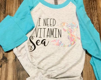 I Need Vitamin Sea (3 Quarter Length)