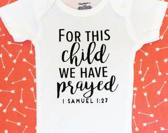 For This Child We Have Prayed Onesie, 1 Samuel 1:27 Onesie, Gender Neutral Onesie, Baby Onesie, IVF Gift, Christian Onesie