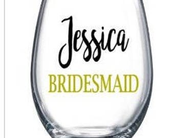 Personalized wine glass for bridesmaid, bride, and maid of honor