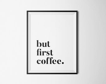But first coffee print, but first coffee poster, coffee wall art, kitchen print, coffee prints, Office Decor, coffee art, kitchen poster