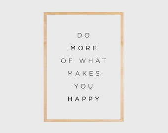 Inspirational Wall Art, Motivational Quote, Typography Print, Do more of what makes you happy, Motivational Wall Decor, Inspirational Quote