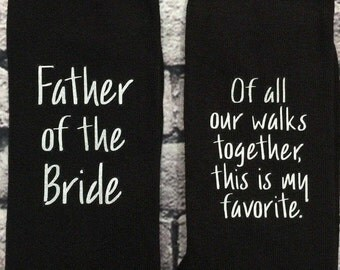 Father of the Bride Socks Wedding Socks Label Bride's Father Gift Of all our walks together this one is my favorite Groom Socks available