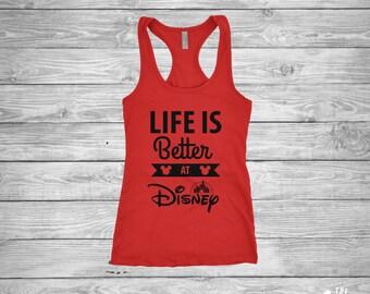 Life Is Better At Disney shirt - Disney World - Disney Land - Ladies