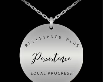 Resistance Plus Persistence Equal Progress! Strong women will appreciate this lovely necklace - durable and beautiful!