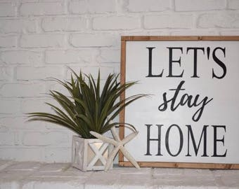 Lets Stay Home Sign with Wood Frame