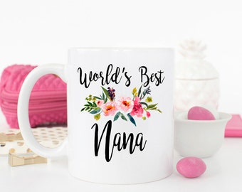 Worlds best Nana mug, gift for Grandma, best Nana ever, Grandma mug, best grandma, grandma birthday gift, New Grandma gift