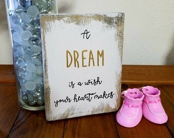 A dream is a wish your heart makes distressed wood sign - Cinderella - Disney decor - baby shower gift - girls room - woodland nursery