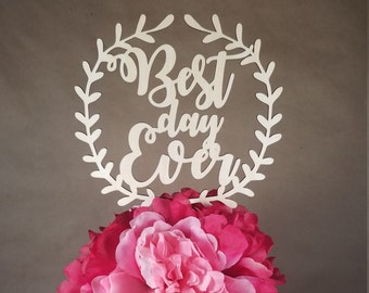 Best Day Ever Wooden Cake Topper | Wedding Engagement Baby Shower Birthday Party Wood Rustic Modern Decoration