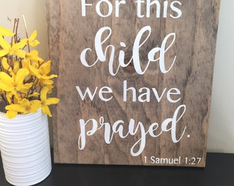For This Child We Have Prayed Wood Sign