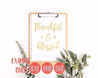 Thankful and Blessed Svg, Fall, Thanksgiving, Gather, Family Svg, Clip Art, svg dxf png, cutting file, silhouette cricut design