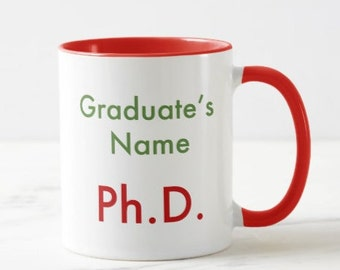 PhD Graduation Mug // Academic Mug - 11 or 15oz