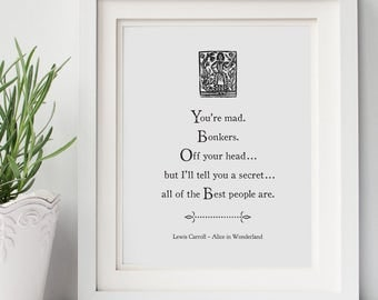 You're Mad. Bonkers. Off Your Head - Quote -  Lewis Carroll - Alice in Wonderland Digital Download Print