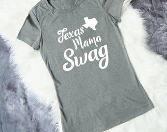 Mom Shirt - Texas Shirt - Mom Swag Shirt - Texas Mom - Gift for Mom - Gift Mom - Mama Shirt - Texas Pride - Mama Shirt - Mommy Shirt - Momma