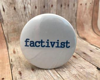 """Bono button: """"Factivist"""" 2"""" pin back button"""