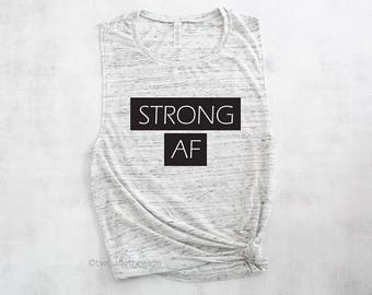 Strong AF muscle tank top shirt, funny workout shirt, gym shirt, workout crossfit tank