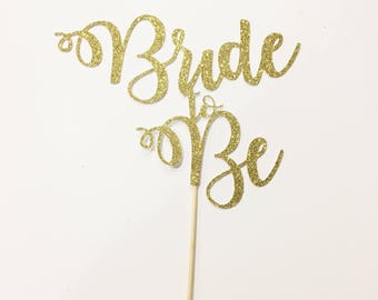 Bride To Be Cake Topper Bachelorette Bride Topper Bride to Be Topper Bridal Shower Cake Topper Engagement Party Cake Topper She Said Yes