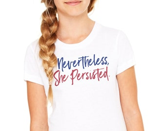 Nevertheless She Persisted: Girls Fit Youth T Shirt