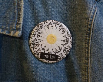 "Cheapie button! ""Calm"" 2.25"" Button With White Daisy!"