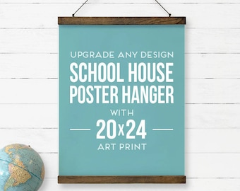 "Poster Hanger with Large Poster Print - Upgrade any design to a beautiful Poster Hanger with Large Poster sized Print - Final size 20""x24"""
