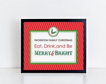 INSTANT DOWNLOAD (Digital) Family Christmas 8x10 Welcome Sign, Eat Drink and Be Merry, Festive Sign with Holly and Editable Field
